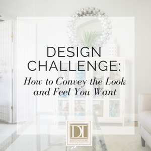 Design Challenge: How to Convey the Look and Feel You Want